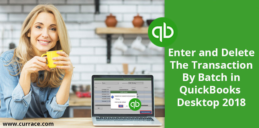 Enter and Delete the Transaction by Batch in QuickBooks Desktop