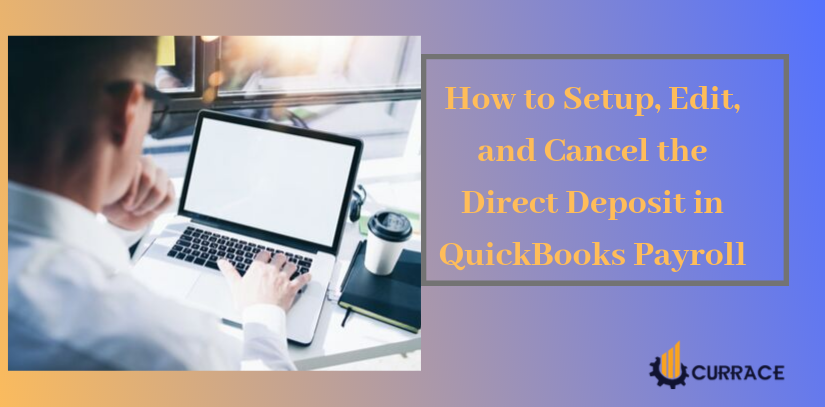 How to Setup, Edit, and Cancel the Direct Deposit in QuickBooks Payroll