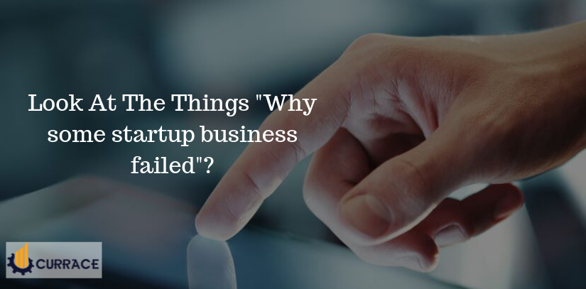 Look At The Things Why some startup business failed