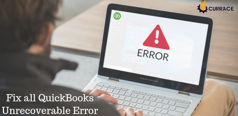 Guidelines to Fix all QuickBooks Unrecoverable Error