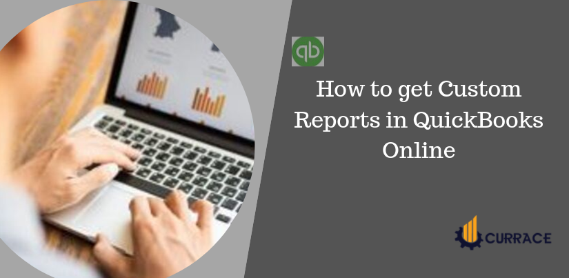 How to get Custom Reports in QuickBooks Online