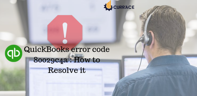 QuickBooks error code 80029c4a & How to fix this issue