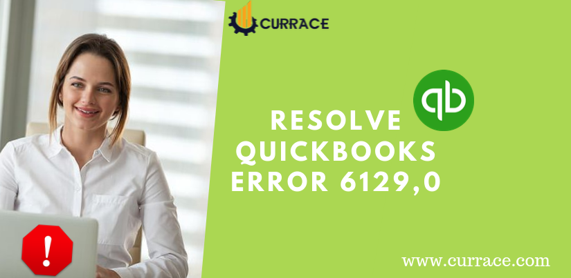 Resolve the QuickBooks Error 6129
