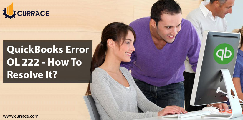 QuickBooks Error OL 222 - How To Resolve It?