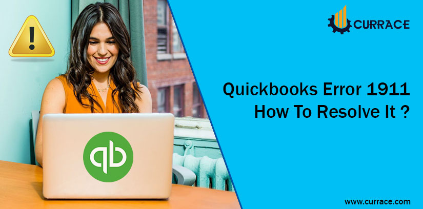 Quickbooks Error 1911 How To Resolve It ?