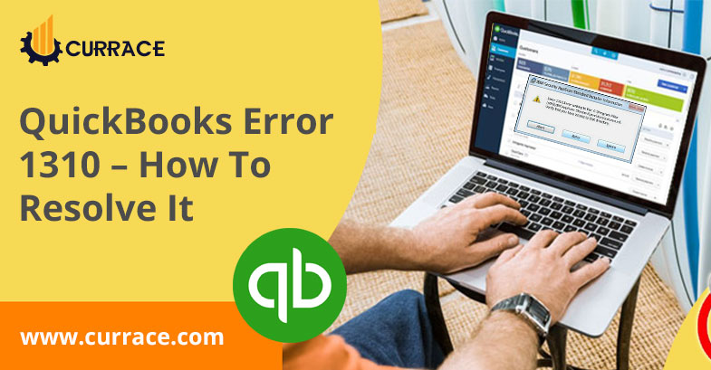 QuickBooks Error 1310 - How To Resolve It