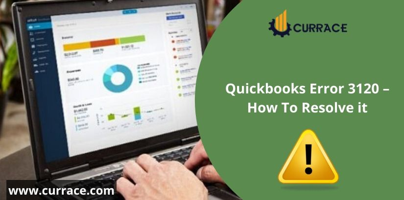 Quickbooks Error 3120 - How To Resolve it