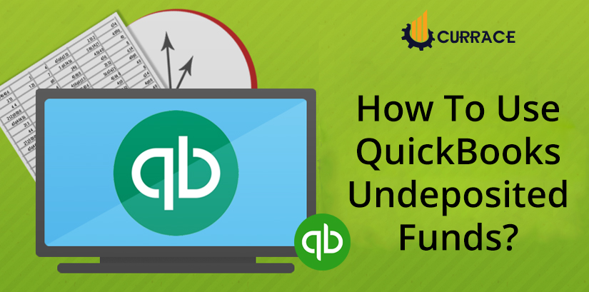 How To use QuickBooks Undeposited Funds?