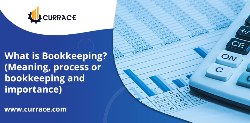 What is Bookkeeping? (Meaning, process or bookkeeping and importance)