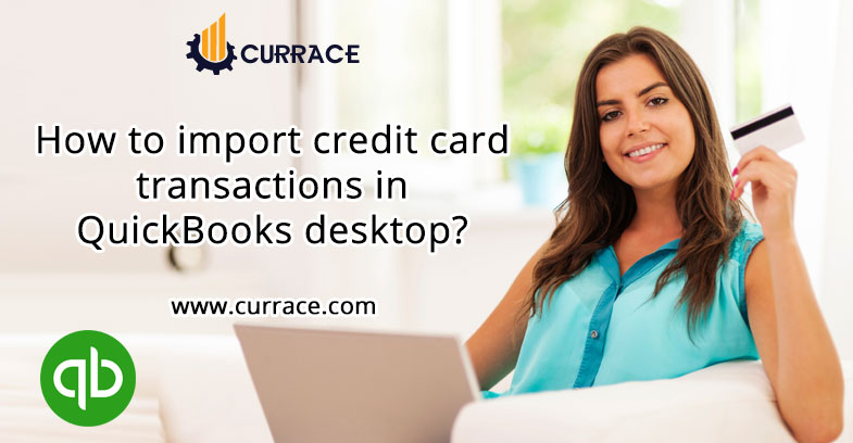 How to import credit card transactions in QuickBooks desktop?