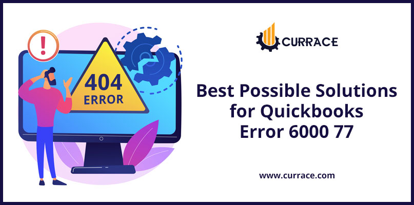 Best Possible Solutions for Quickbooks Error 6000 77
