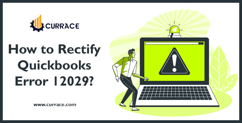 How to Rectify Quickbooks Error 12029?