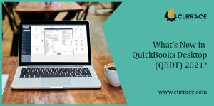 What's New in QuickBooks Desktop(QBDT) 2021?