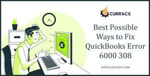 Best Possible Ways to Fix QuickBooks Error 6000 308