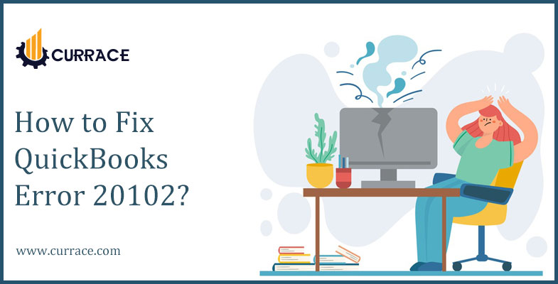 How to Fix QuickBooks Error 20102?