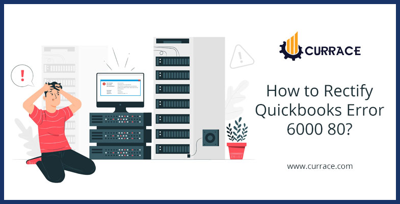 How to Rectify Quickbooks Error 6000 80?