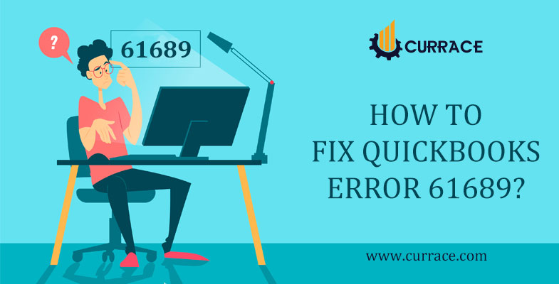How to Fix QuickBooks Error 61689?