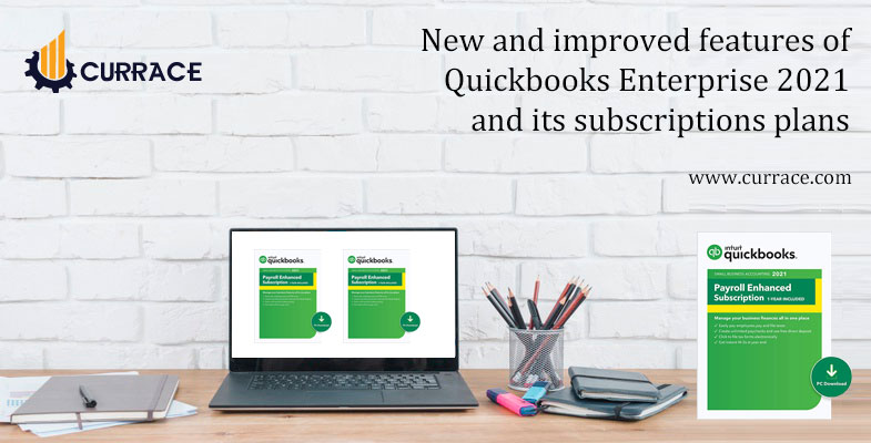 New and improved features of Quickbooks Enterprise 2021 and its subscriptions plans